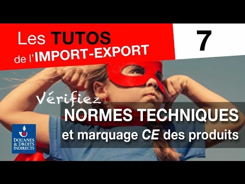 Tuto 7 : vérifiez les normes techniques et le marquage CE des produits