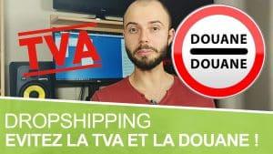 Astuces pour ne plus payer les frais de douane et la TVA en dropshipping