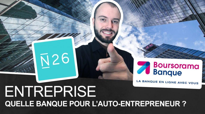 Quelle Banque En Tant Qu Auto Entrepreneur N26 Ou Boursorama