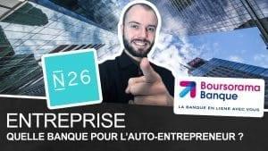 Quelle banque en tant qu'auto-entrepreneur ? N26 ou Boursorama ?