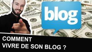 Comment vivre de son blog et gagner de l'argent ?