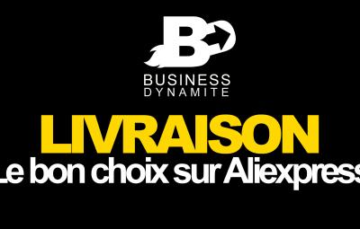 Quel type ou mode de livraison sur Aliexpress ou Alibaba faut-il choisir ?