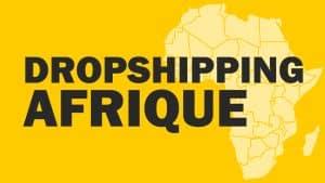 Faire du dropshipping en Afrique, est-ce possible ?