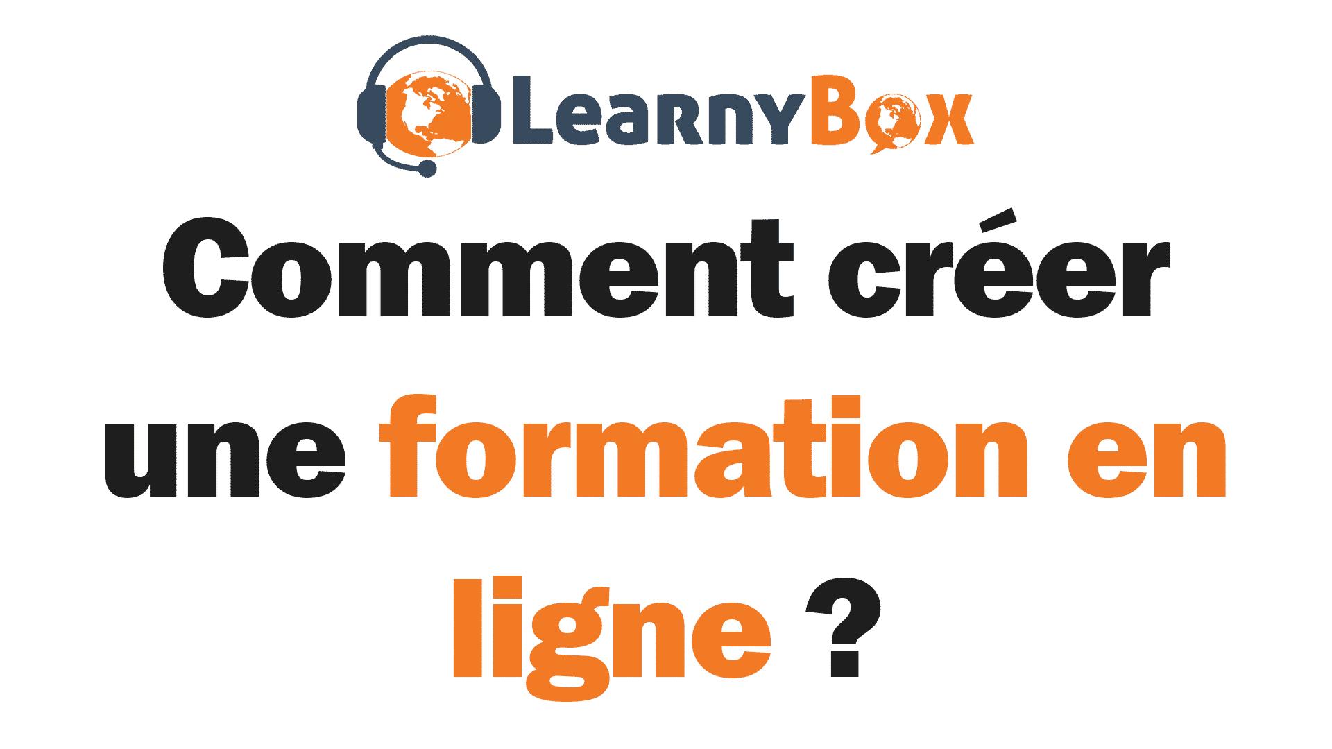 Fond blanc avec le logo de learnybox et comment créer une formation en ligne et la mettre en vente et récupérer les paiements ?