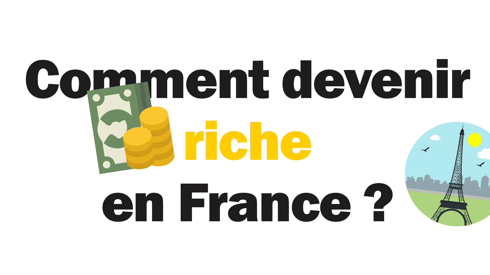 Comment devenir riche rapidement en France ?