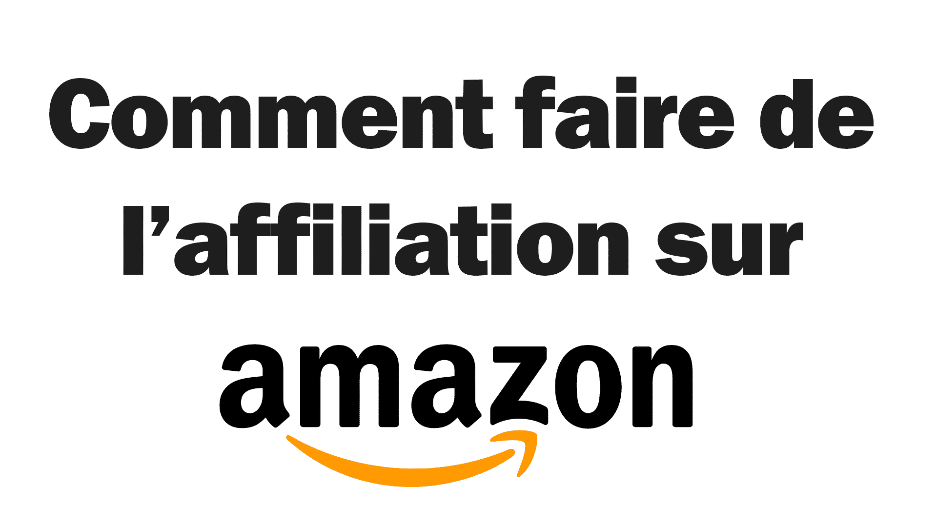 Comment marche l'affiliation amazon et comment devenir affilié amazon