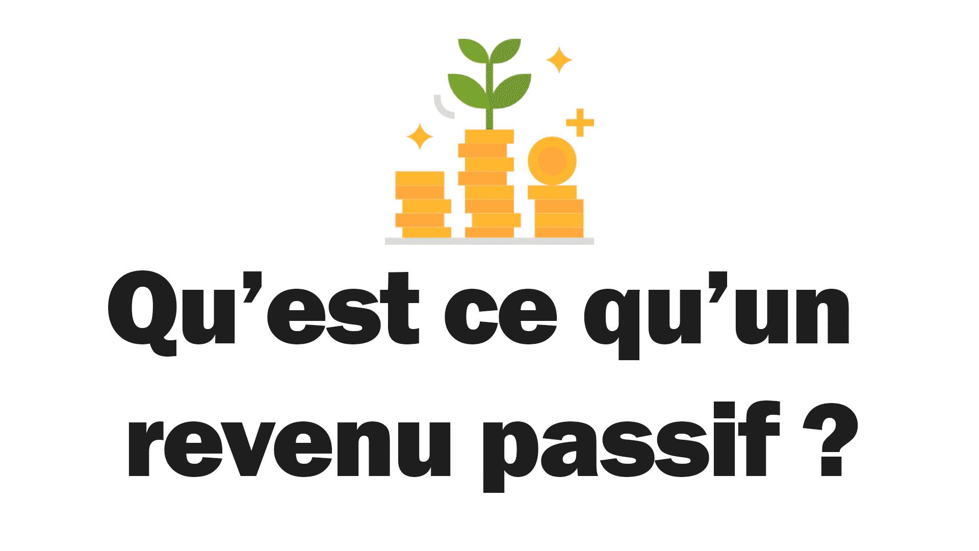 """Un fond blanc avec une image montrant un revenu passif qui est généré avec la phrase demandant """" qu'est ce qu'un revenu passif ? """""""