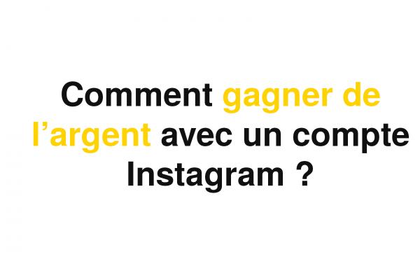 Une photo avec un fond blanc qui questionne sur le fait de comment gagner de l'argent avec instagram.
