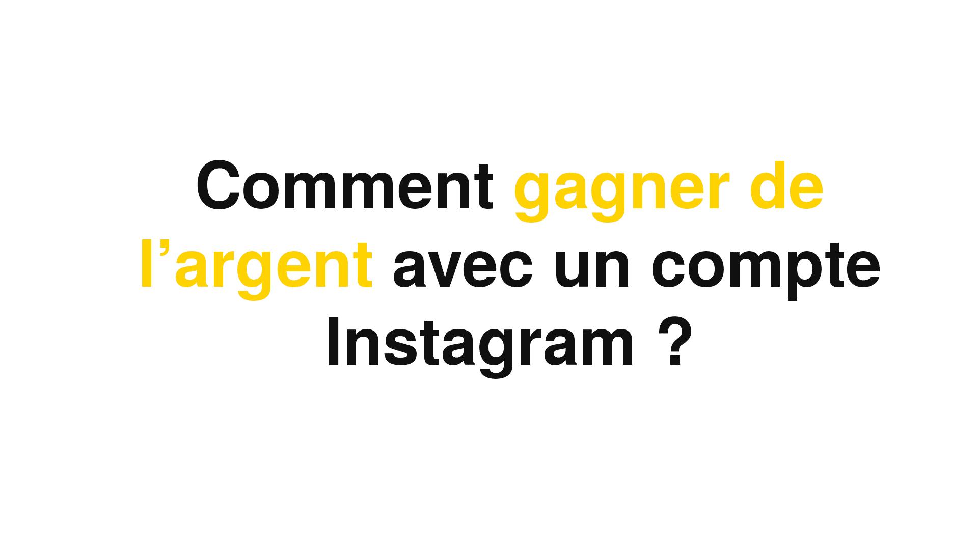 Comment gagner de l'argent avec un compte instagram ? 📸