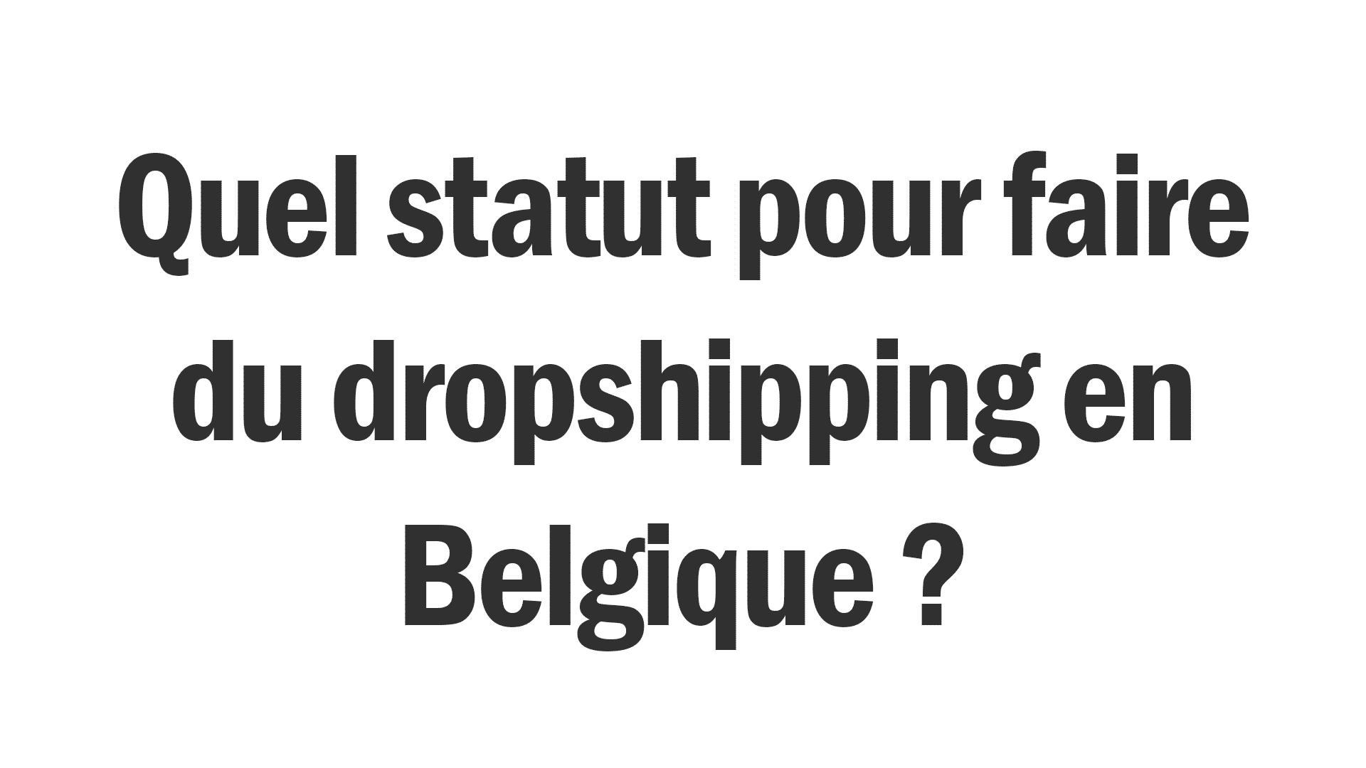Une image blanche avec un texte demandant quel statut il faut pour entreprendre en belgique.