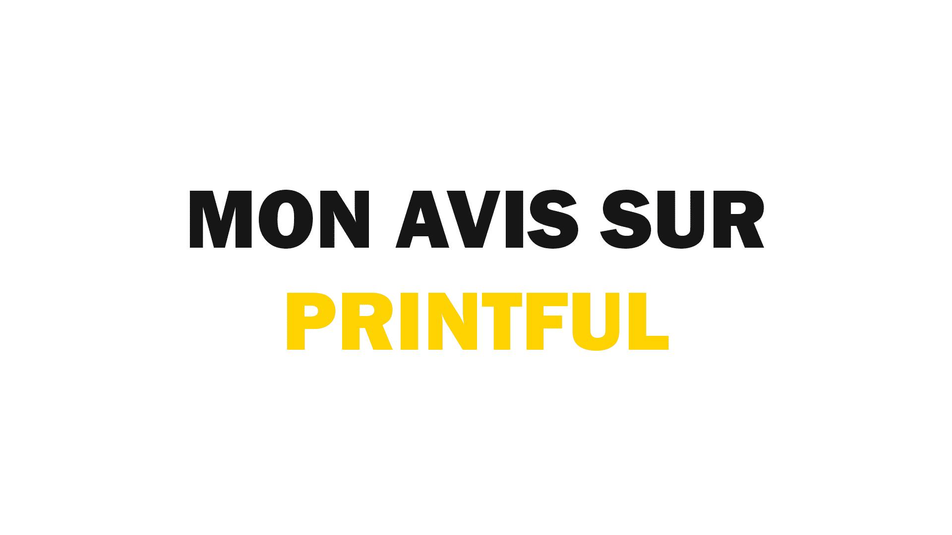 Printful : mon avis pour du POD en France et en Europe avec Shopify
