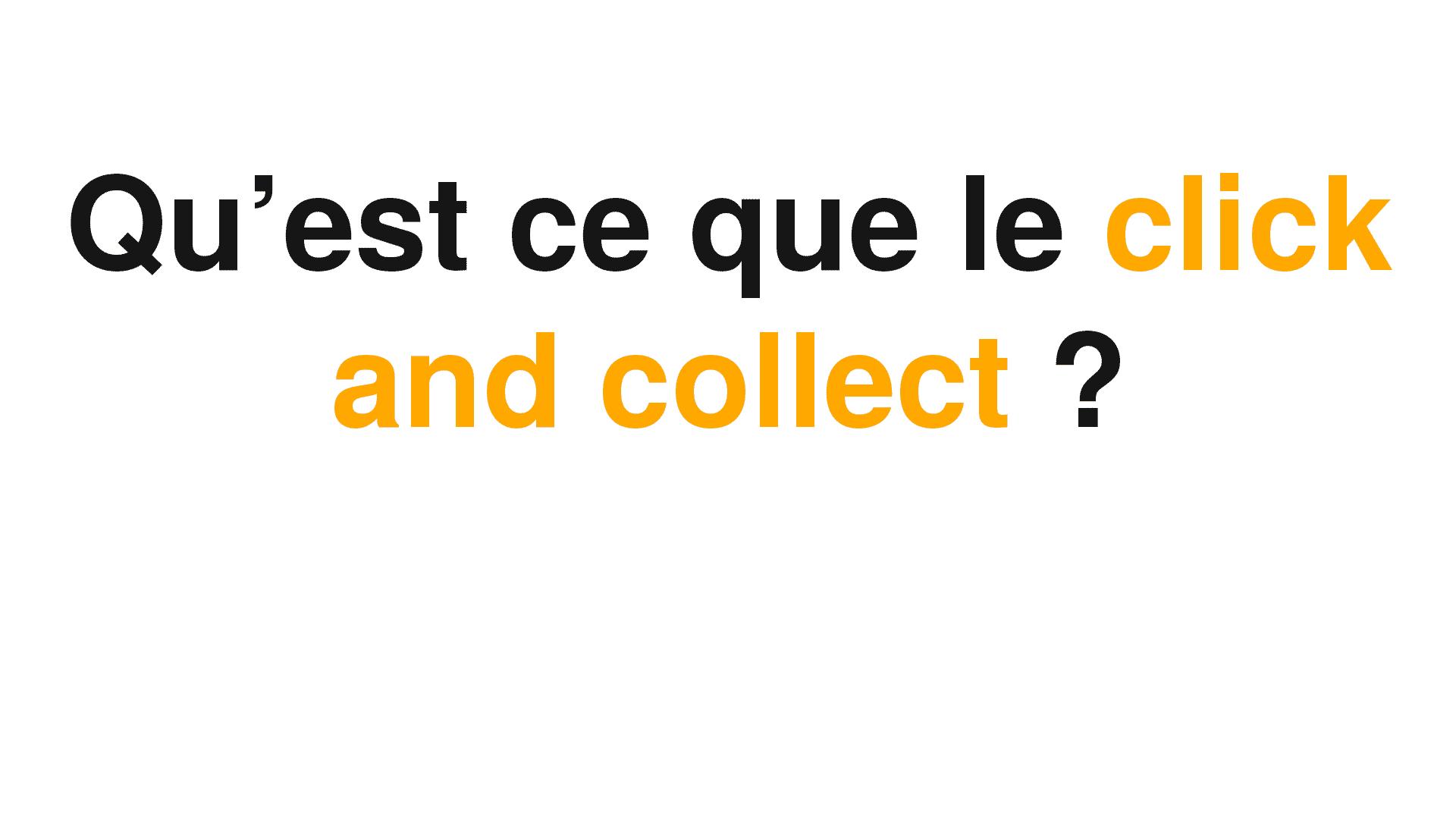 Une police d'écriture en noire et jaune pose la question de la définition du clic and collect sur fond blanc.