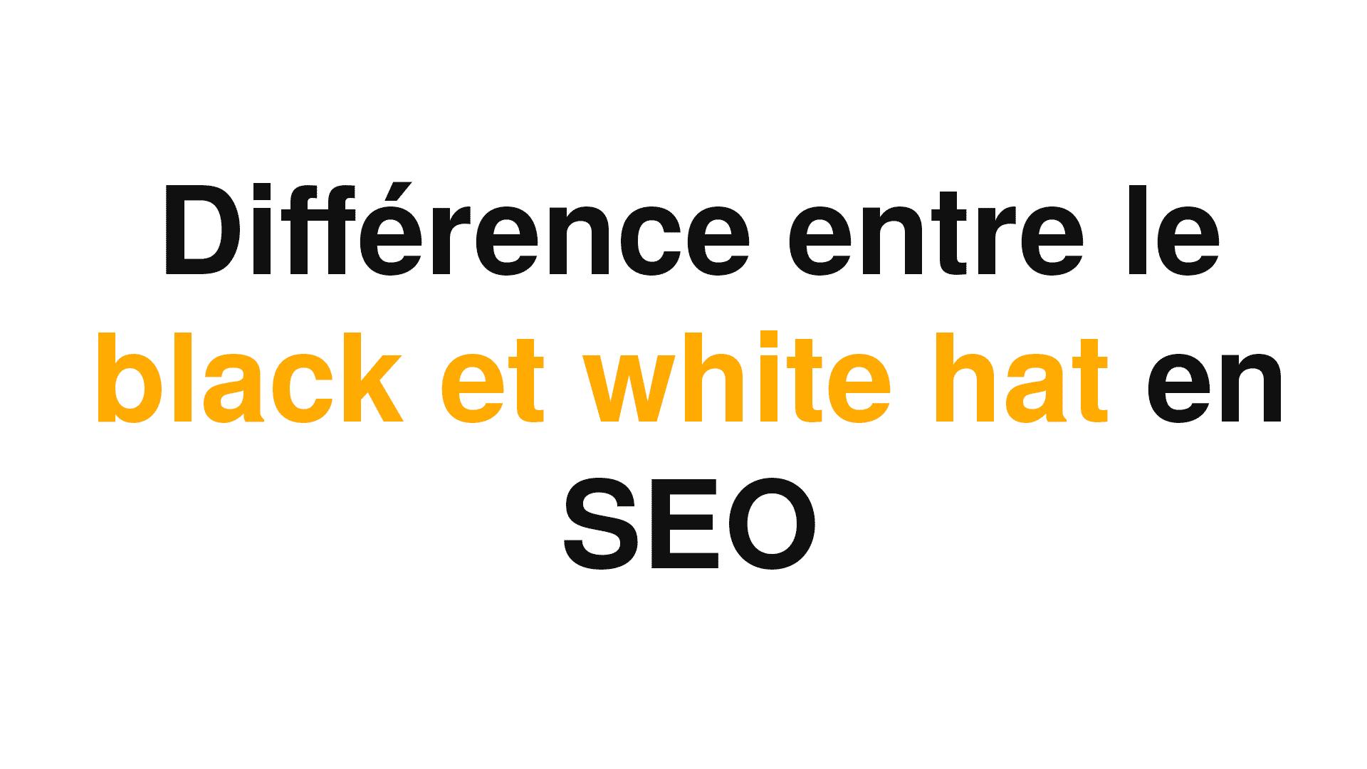 Cette image sur fond blanc pose la question avec une écriture noire sur la différence principale entre le black et le white hat en marketing