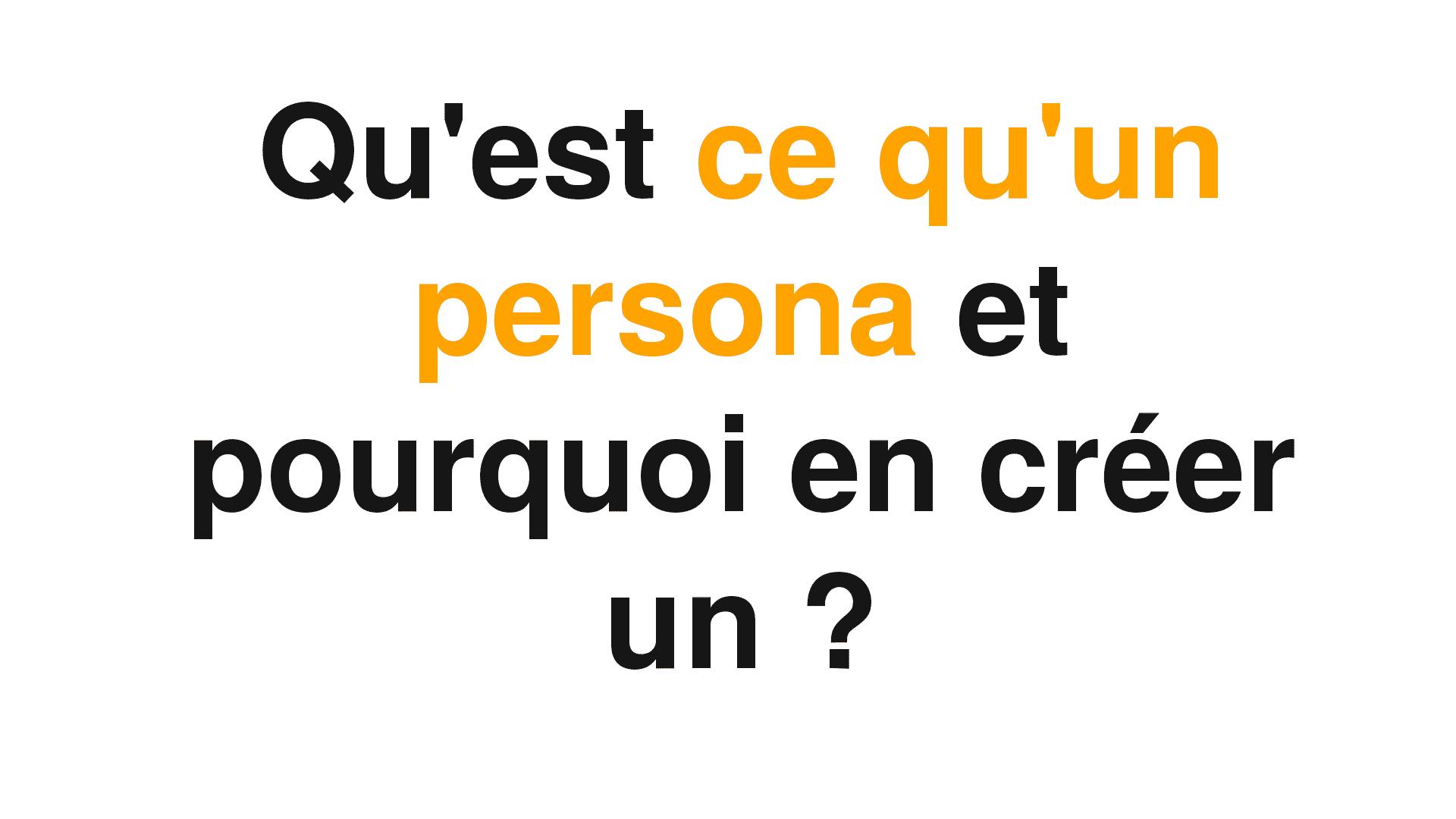 Qu'est ce qu'un persona et pourquoi en créer un ?