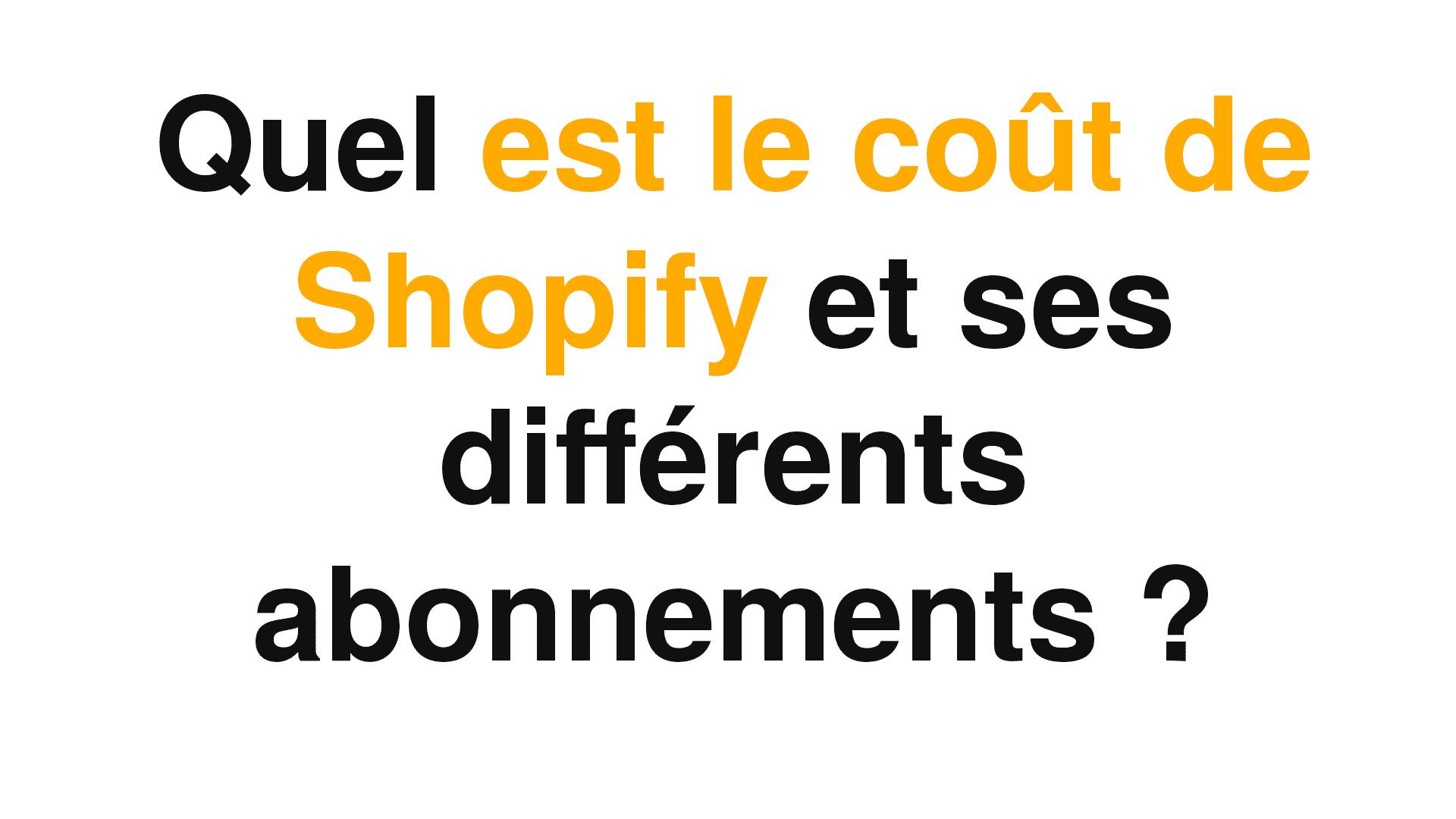 Cette image montre les différences de coûts entre les abonnements de shopify et bien entendu les frais de transaction