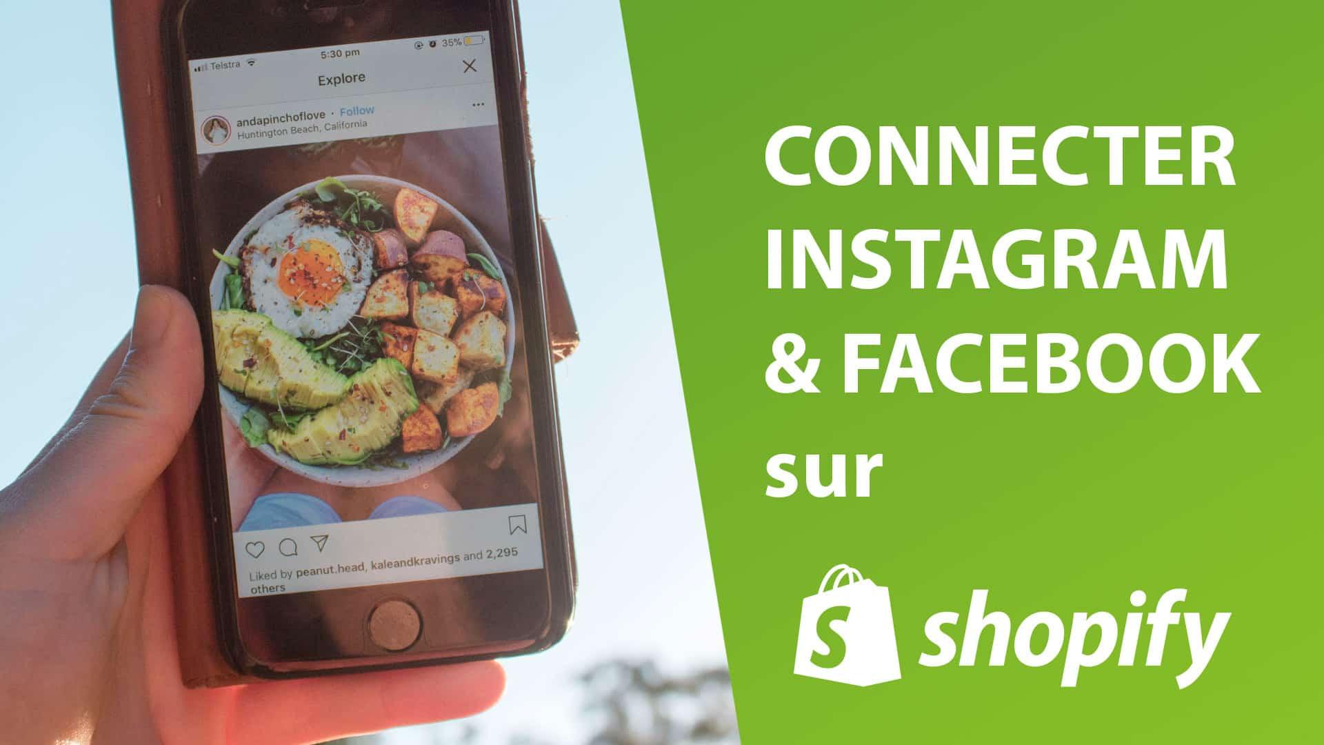 Comment connecter instagram et facebook sur shopify ?