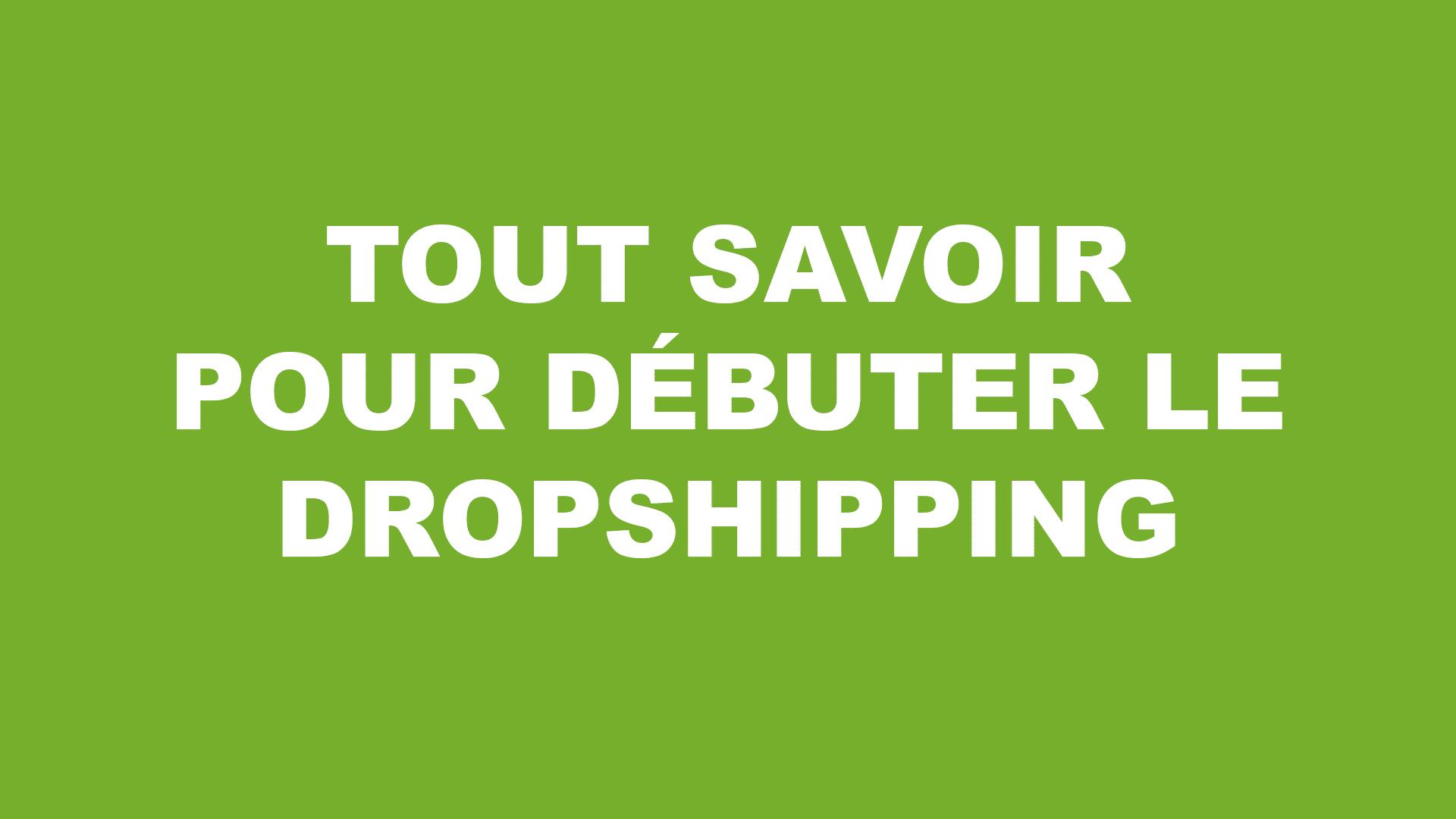 Comment Débuter en dropshipping – FAQ étape par étape