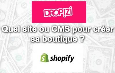 Dropizi vs shopify sont des cms, des sites pour construire une boutique de dropshipping