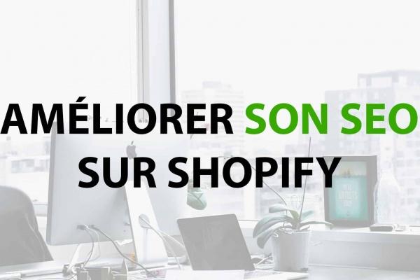 améliorer son référencement naturel sur shopify