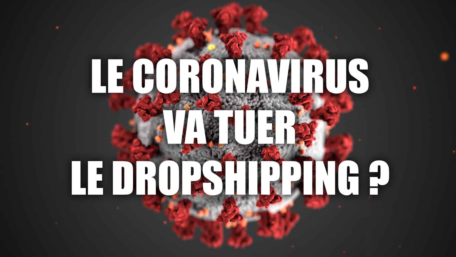 Le coronavirus et le dropshipping, quel impact et conséquences dans le e-commerce